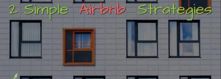2 Simple Airbnb Strategies